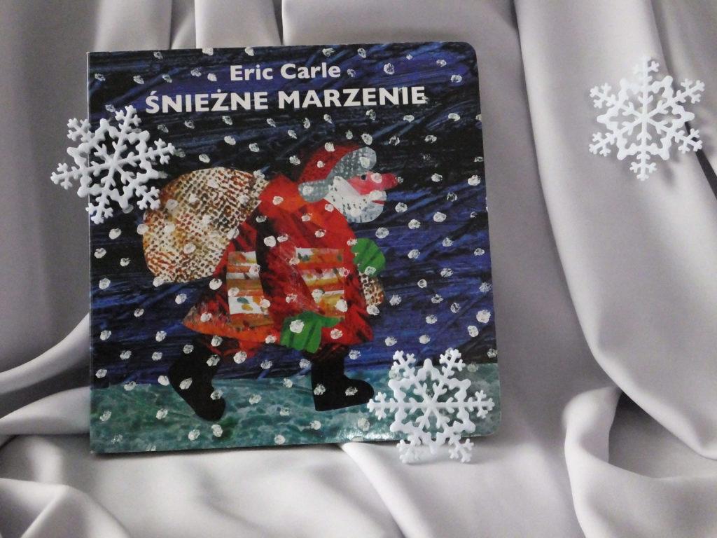 """Okładka książki """"Śnieżne marzenie"""" Erica Carle'a."""