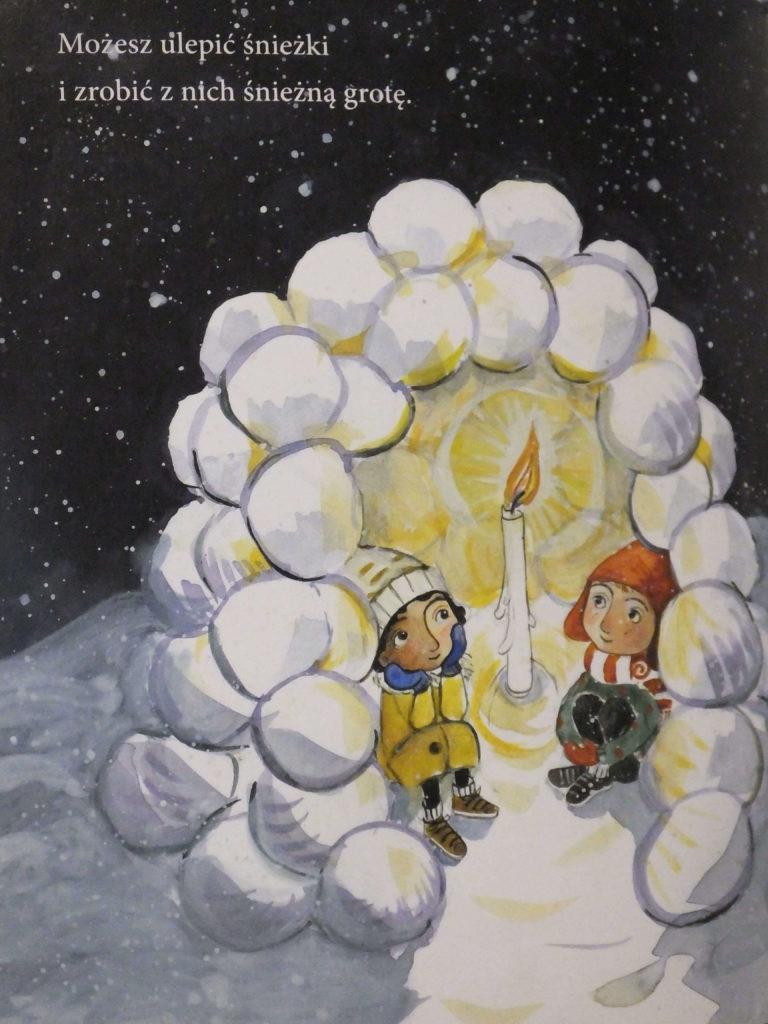 """""""O zimie"""" Możesz ulepić śnieżki i zbudować z nich śnieżną grotę"""